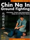 CHIN NA IN GROUND FIGHTING