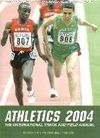 ATHLETICS 2004: THE INTERNATIONAL TRACK AND FIELD ANNUAL