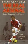 THE REAL ARSENAL (FROM CHAPMAN TO WENGER). THE UNOFFICIAL STORY