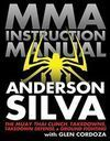 MIXED MARTIAL ARTS INSTRUCTION MANUAL: THE MUAY THAI CLINCH, TAKEDOWNS & GROUND FIGHTING