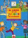EL LIBRO DE LOS JUEGOS DE EXTERIOR DE 6 A 12 AÑOS