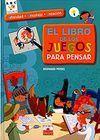 EL LIBRO DE LOS JUEGOS PARA PENSAR. ACTIVIDAD. BRICOLAJE. CREACIÓN