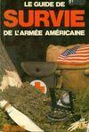LE GUIDE SURVIE DE LARMEE AMERICANE