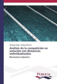 ANÁLISIS DE LA COMPETICIÓN EN NATACIÓN CON DISTANCIAS INDIVUALIZADAS. BIOMECÁNICA DEPORTIVA