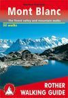 MONT BLANC. THE FINEST VALLEY AND MOUNTAIN WALKS