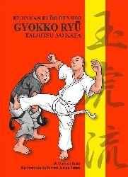 GYOKKO RYÛ - TAIJUTSU NO KATA.  BUJUNKAN BUDO DENSHO