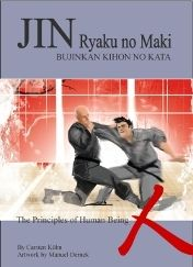 JIN RYAKU NO MAKI. BUJINKAN KIHON NO KATA. THE PRINCIPLES OF HUMAN BEING