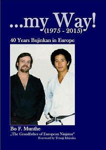 ...MY WAY! (1975-2015) 40 YEARS BUJINKAN IN EUROPE