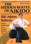 HIDDEN ROOTS OF AIKIDO