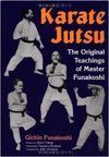 KARATE JUTSU: THE ORIGINAL TEACHINGS OF MASTER FUNAKOSHI