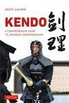 KENDO, A COMPRENHENSIVE GUIDE TO JAPANESE SWORDMANSHIP