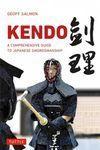 KENDO, A COMPRENHENSIVE GUIDE TO JAPANESE SWORDMANSHIP