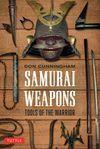 SAMURAI WEAPONS, TOOLS OF THE WARRIORS