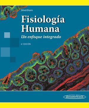 FISIOLOGÍA HUMANA. UN ENFOQUE INTEGRADO 6ª ED.