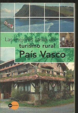 PAIS VASCO, LAS MEJORES CASAS DE TURISMO RURAL