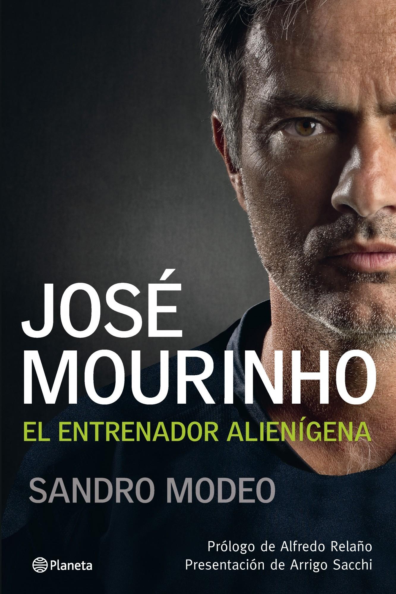JOSÉ MOURINHO: VINI, VIDI, VINCI. EL ENTRENADOR ALIENÍGENA