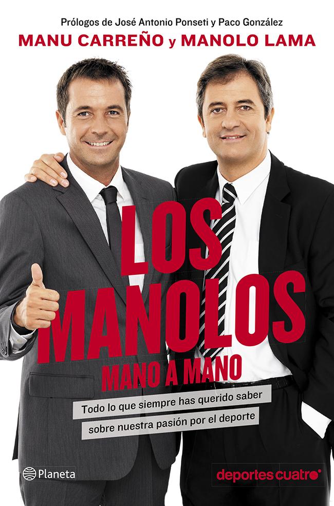 LOS MANOLOS, MANO A MANO. TODO LO QUE SIEMPRE HAS QUERIDO SABER SOBRE NUESTRA PASIÓN POR EL DEPORTE