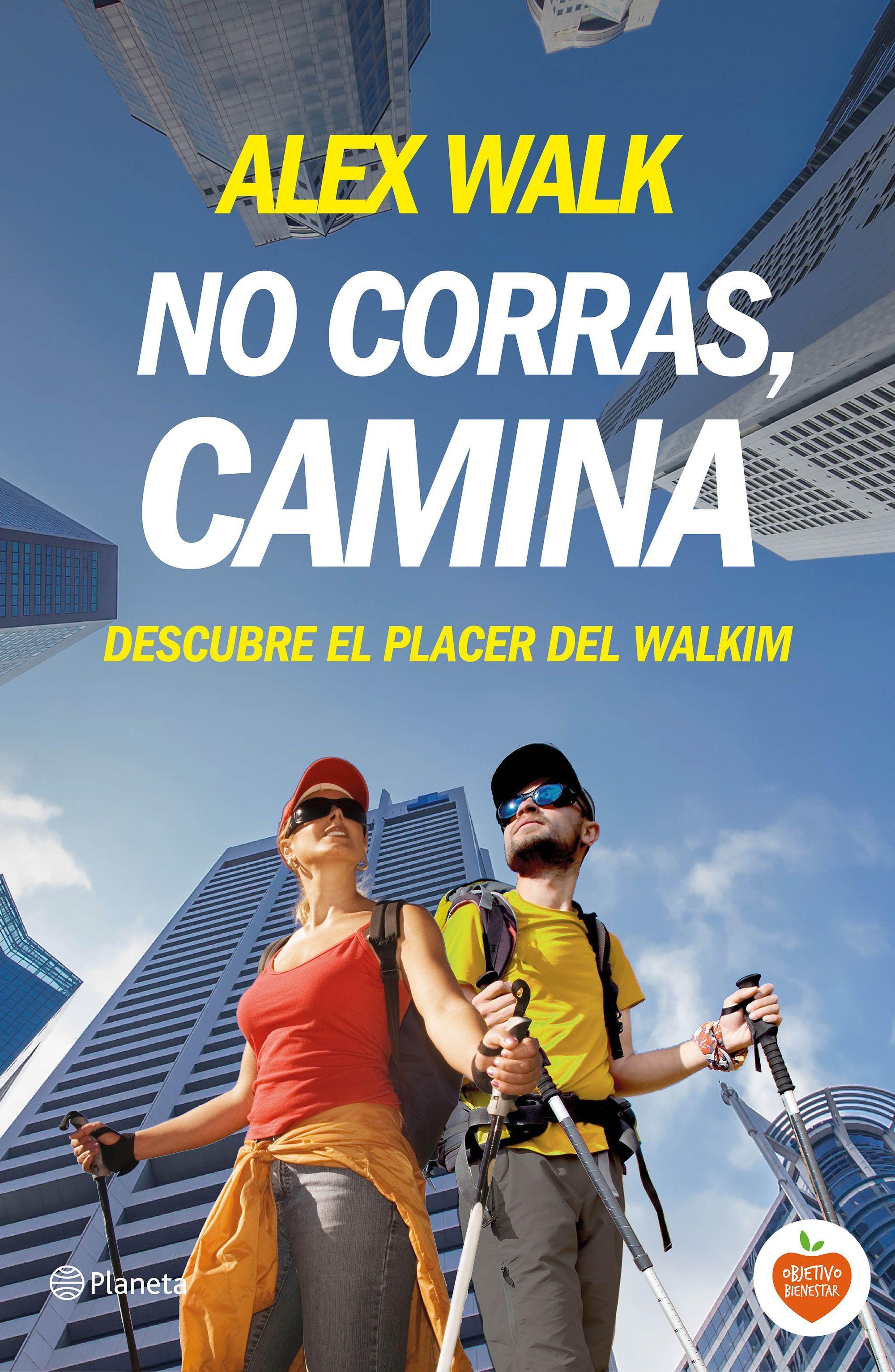 NO CORRAS, CAMINA. DESCUBRE EL PLACER DEL WALKIM