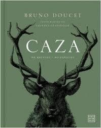 CAZA. 98 RECETAS / 40 ESPECIES