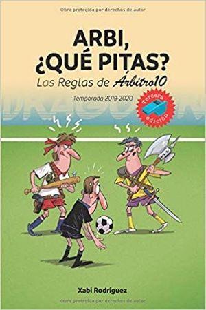 ARBI, ¿QUÉ PITAS? LAS REGLAS DEL ÁRBITRO 10. TEMPORADA 2019-2020