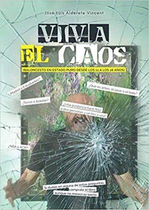 VIVA EL CAOS (BALONCESTO EN ESTADO PURO DESDE A LOS 11 A LOS 16 AÑOS)