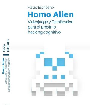 HOMO ALIEN. VIDEOJUEGO Y GAMIFICACION PARA EL PROX