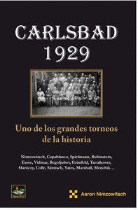 CARLSBAD 1929 UNO DE LOS GRANDES TORNEOS DE LA HISTORIA