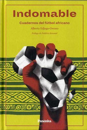 INDOMABLE, CUADERNOS DEL FUTBOL AFRICANO
