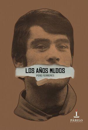 LOS AÑOS MUDOS