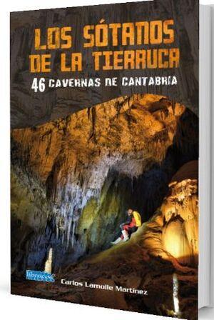 LOS SÓTANOS DE LA TIERRUCA, 46 CAVERNAS DE CANTABRIA
