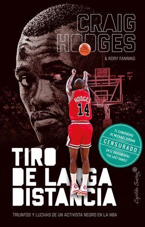 TIRO DE LARGA DISTANCIA, TRIUNFOS Y LUCHAS DE UN ACTIVISTA NEGRO EN LA NBA