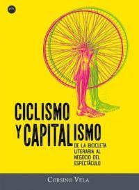 CICLISMO Y CAPITALISMO: DE LA BICICLETA LITERARIA AL NEGOCIO DEL ESPECTÁCULO