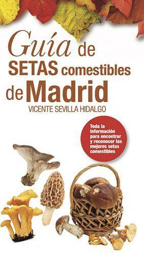 GUÍA DE SETAS COMESTIBLES DE MADRID