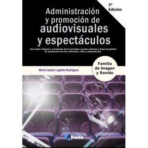 ADMINISTRACIÓN Y PROMOCIÓN DE AUDIOVISUALES Y ESPECTÁCULOS