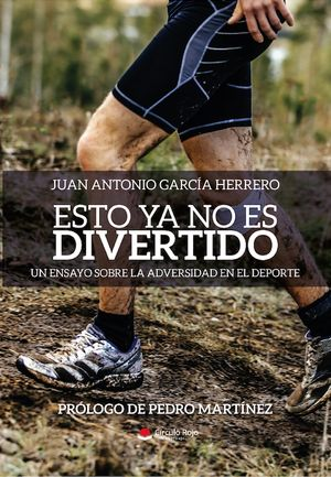 ÉSTO YA NO ES DIVERTIDO... UN ENSAYO SOBRE LA ADVERSIDAD EN EL DEPORTE