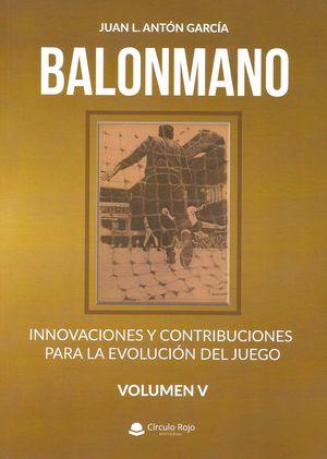 BALONMANO VOL V. INNOVACIONES Y CONTRIBUCIONES PARA LA EVOLUCIÓN DEL JUEGO