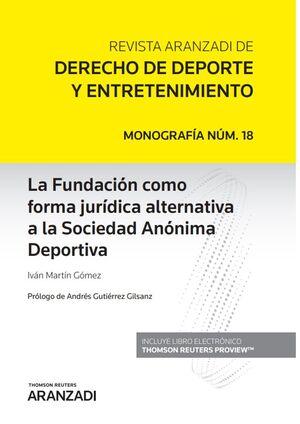 LA FUNDACIÓN COMO FORMA JURÍDICA ALTERNATIVA A LA SOCIEDAD ANÓNIMA DEPORTIVA (PAPEL + E-BOOK)