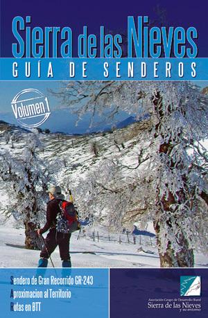 SIERRA DE LAS NIEVES (VOL.1). GUIA DE SENDEROS. SENDERO DE GRAN RECORRIDO GR-243