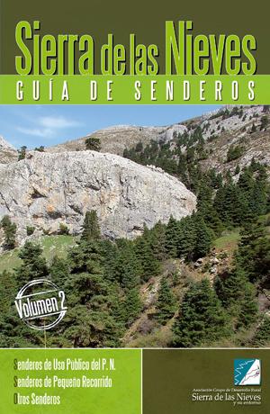 SIERRA DE LAS NIEVES (VOL.2). GUIA DE SENDEROS. SENDEROS DE USO PÚBLICO DEL P.N.