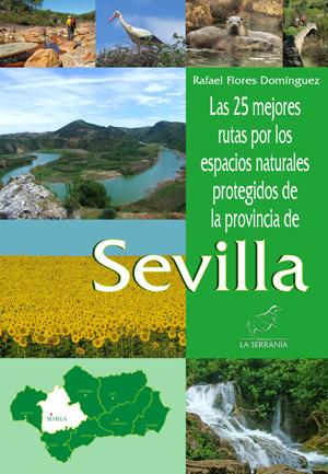 LAS 25 MEJORES RUTAS POR LOS ESPACIOS NATURALES PROTEGIDOS DE LA PROVINCIA DE SEVILLA