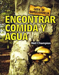 ENCONTRAR COMIDA Y AGUA. GUÍA DE SUPERVIVENCIA