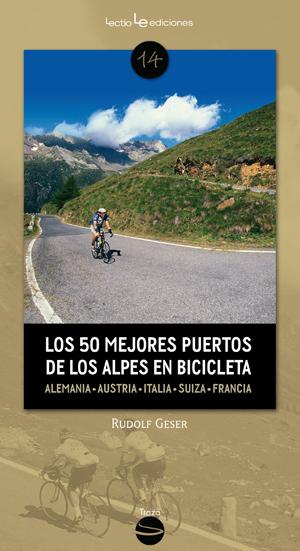LOS 50 MEJORES PUERTOS DE LOS ALPES EN BICICLETA: ALEMANIA, AUSTRIA, ESLOVENIA, ITALIA, SUIZA