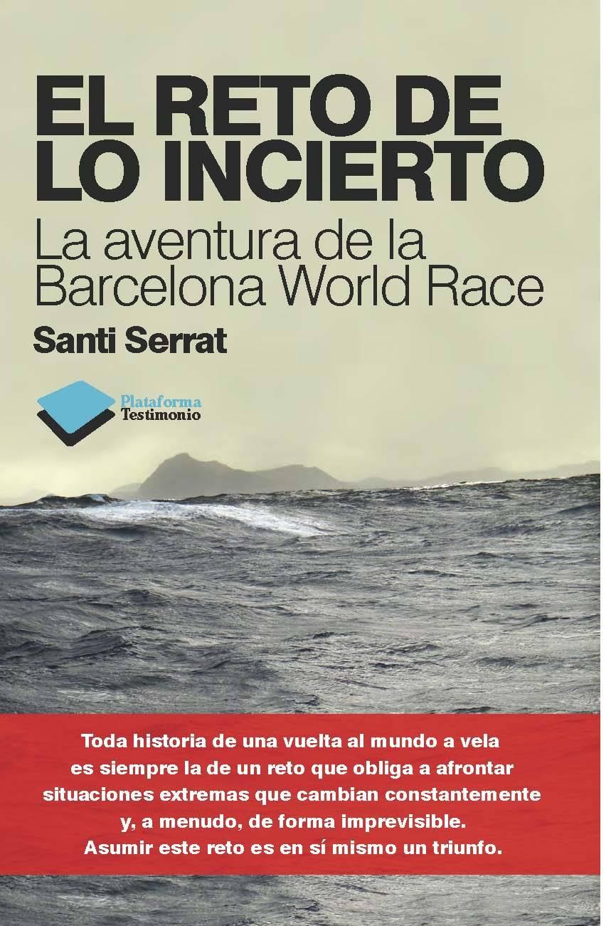 EL RETO DE LO INCIERTO. LA AVENTURA DE LA BARCELONA WORLD RACE