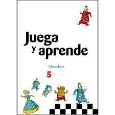 JUEGA Y APRENDE 5 EDUCACHESS