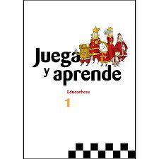 JUEGA Y APRENDE 1 EDUCACHESS