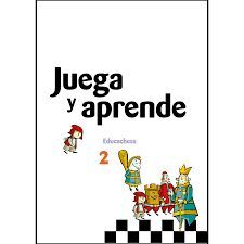 JUEGA Y APRENDE 2 EDUCACHESS