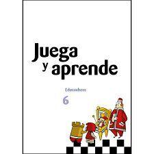 JUEGA Y APRENDE 6 EDUCACHESS