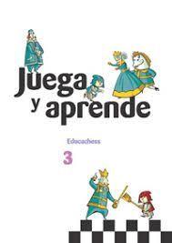 JUEGA Y APRENDE 3 EDUCACHESS