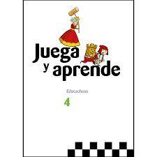 JUEGA Y APRENDE 4 EDUCACHESS