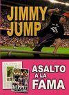 JIMMY JUMP. ASALTO A LA FAMA